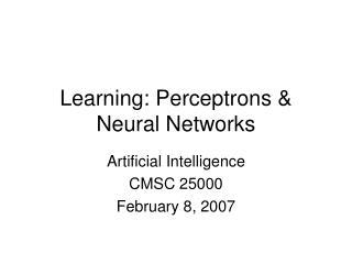 Learning: Perceptrons & Neural Networks