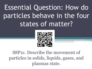 Essential Question: How do particles behave in the four states of matter?