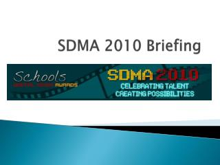 SDMA 2010 Briefing
