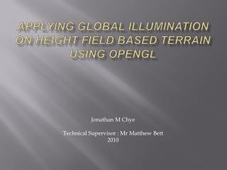 Applying Global Illumination on height field based terrain using OpenGL