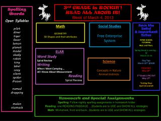 Homework and Special Assignments Spelling : Follow nightly spelling assignments in homework folder
