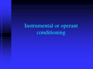 Instrumental or operant conditioning