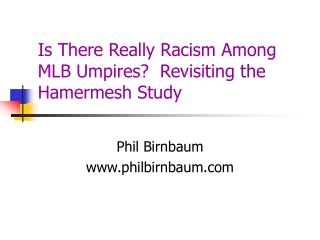 Is There Really Racism Among MLB Umpires  Revisiting the Hamermesh Study