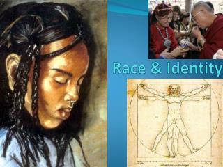 Race & Identity