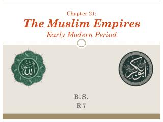 Chapter 21: The Muslim Empires Early Modern Period
