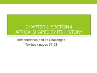 Chapter 2, section 4 Africa: Shaped by its history