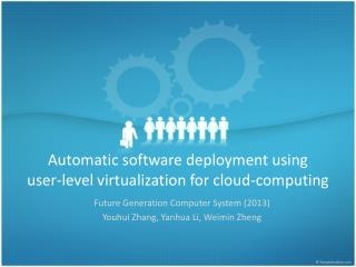 Automatic software deployment using user-level virtualization for cloud-computing