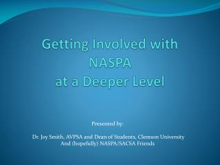 Getting Involved with  NASPA  at a Deeper Level