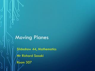 Moving Planes