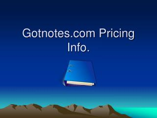 Gotnotes Pricing Info.
