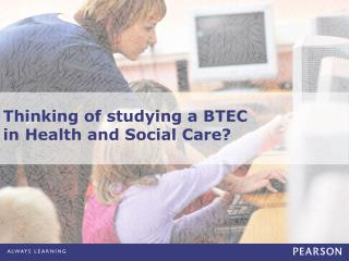 Thinking of studying a BTEC in Health and Social Care?