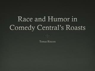 Race and Humor in Comedy Central's Roasts