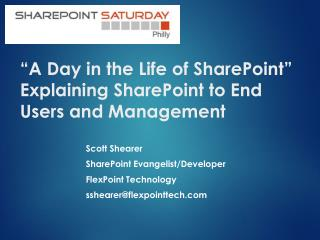 """A Day in the Life of SharePoint"" Explaining SharePoint to End Users and Management"