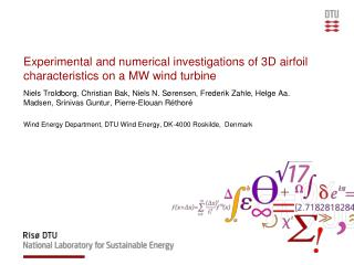 Experimental and numerical investigations of 3D airfoil characteristics on a MW wind turbine