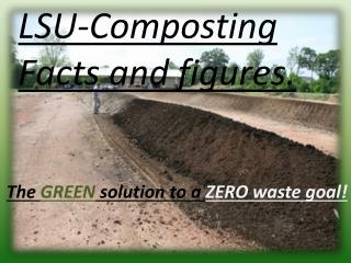 The  GREEN  solution to a  ZERO waste goal!