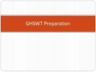 GHSWT Preparation