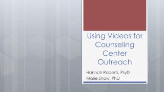 Using Videos for Counseling Center Outreach