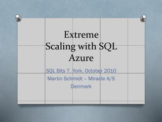 Extreme Scaling  with SQL  Azure