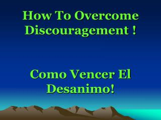 How To Overcome Discouragement ! Como Vencer El Desanimo!