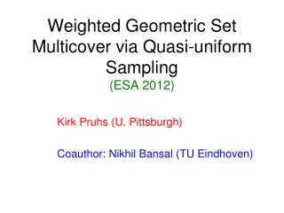 Weighted Geometric Set  Multicover  via Quasi-uniform Sampling (ESA 2012)