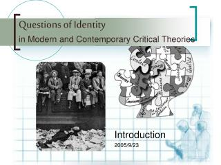 Questions of Identity in Modern and Contemporary Critical Theories