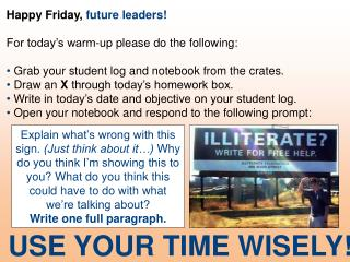 Happy Friday,  future leaders! For today's warm-up please do the following: