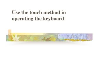 Use the touch method in operating the keyboard