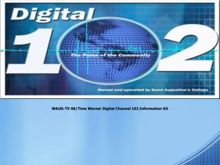 WAUG-TV 68/Time Warner Digital Channel 102 Information Kit