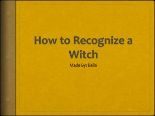 How to Recognize a Witch