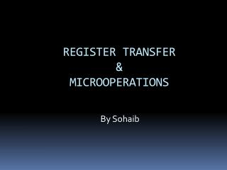 REGISTER TRANSFER & MICROOPERATIONS