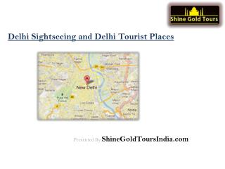 Sightseeing in Delhi - Must Visit Tourist Places in Delhi