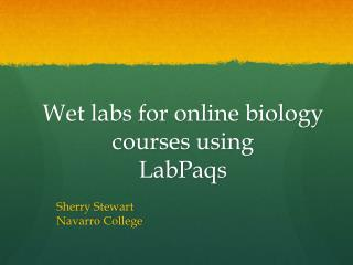 Wet labs for online biology courses using LabPaqs