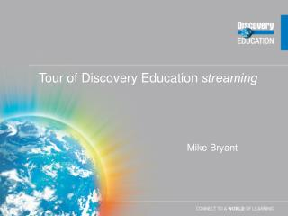 Tour of Discovery Education  streaming