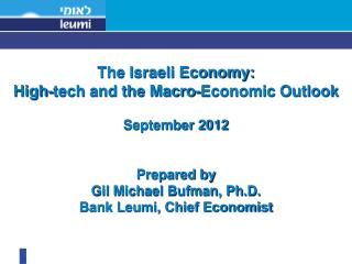 The Israeli Economy: High-tech and the Macro-Economic Outlook September 2012 Prepared by