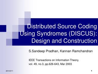 Distributed Source Coding Using Syndromes DISCUS:  Design and Construction