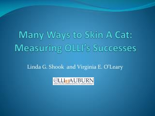Many Ways to Skin A Cat: Measuring OLLI's Successes