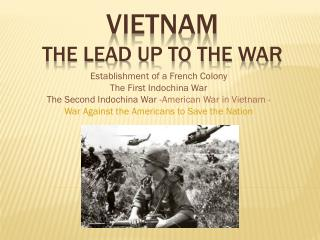 Vietnam  The Lead UP TO THE WAR
