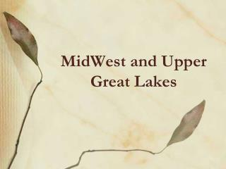 MidWest and Upper Great Lakes