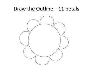 Draw  the Outline—11  petals