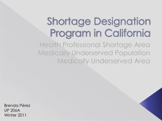 Shortage Designation Program in  California