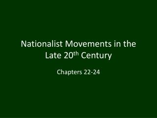 Nationalist Movements in the Late 20 th  Century