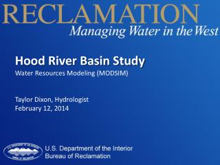 Hood River Basin Study Water Resources Modeling (MODSIM) Taylor Dixon, Hydrologist