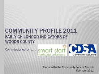 Community Profile  2011 Early  Childhood Indicators of  woods County