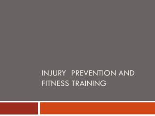 Injury  Prevention and Fitness Training