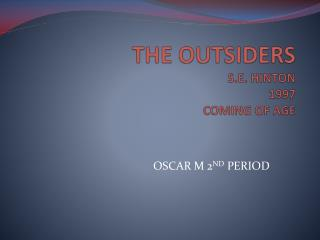 THE OUTSIDERS S.E. HINTON 1997 COMING OF AGE