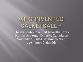 Who invented basketball ?