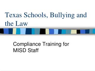 Texas Schools, Bullying and  the Law