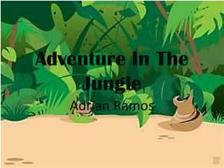 Adventure In  T he  J ungle