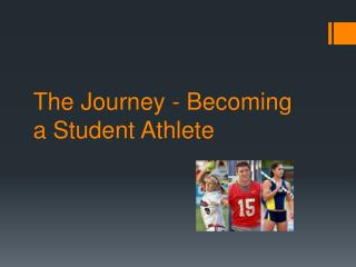 The Journey - Becoming a Student Athlete