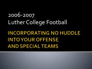 INCORPORATING NO  HUDDLE INTO YOUR OFFENSE AND SPECIAL TEAMS
